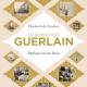 Le Roman des Guerlain, le nouvel ouvrage d'Elisabeth de Feydeau